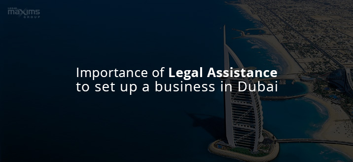 Importance-of-Legal-Assistance-to-set-up-a-business-in-Dubai